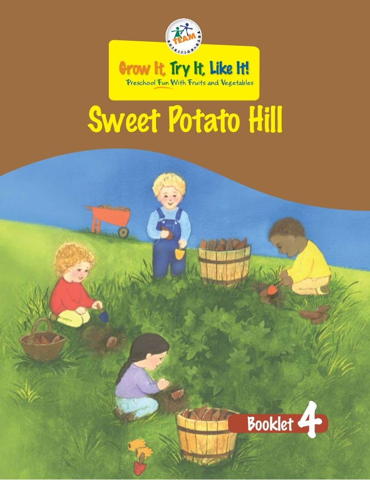 Grow It, Try It, Like It!   Preschool Fun With Fruits and VegetablesSweet Potato Hill                                     ...
