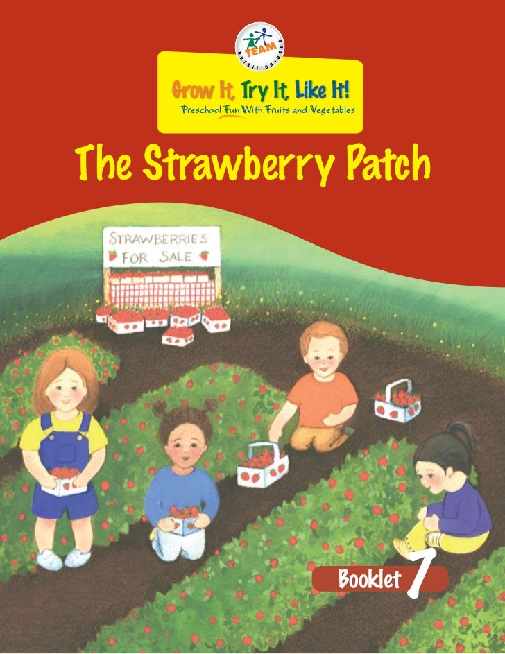 Grow It, Try It, Like It!      Preschool Fun With Fruits and VegetablesThe Strawberry Patch                               ...