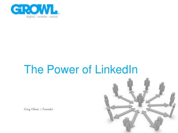 The Power of LinkedInGreg Olson :: Founder