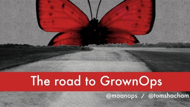 THE ROAD TO GROWNOPS