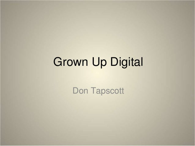 Grown Up Digital Don Tapscott