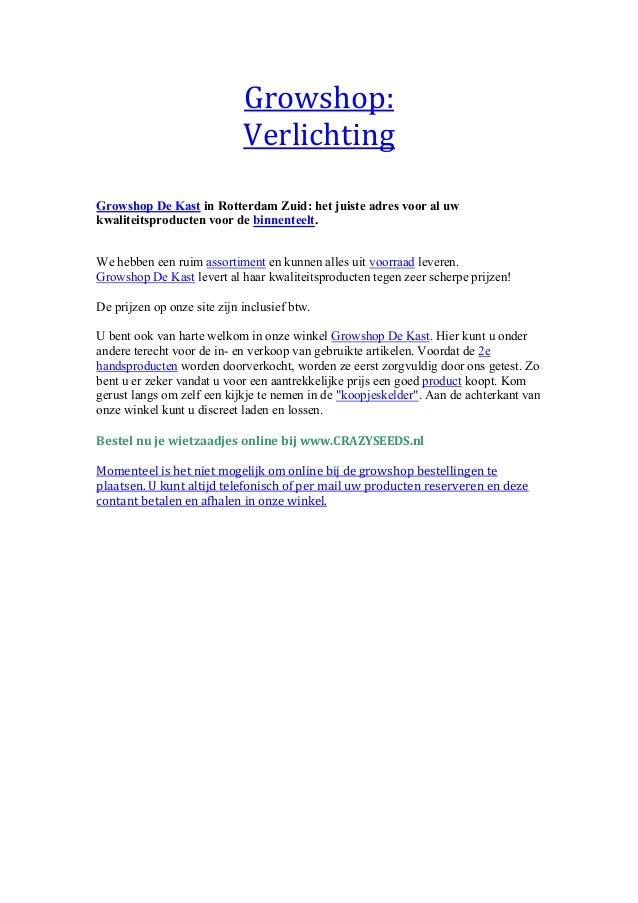 Growshop:                             VerlichtingGrowshop De Kast in Rotterdam Zuid: het juiste adres voor al uwkwaliteits...