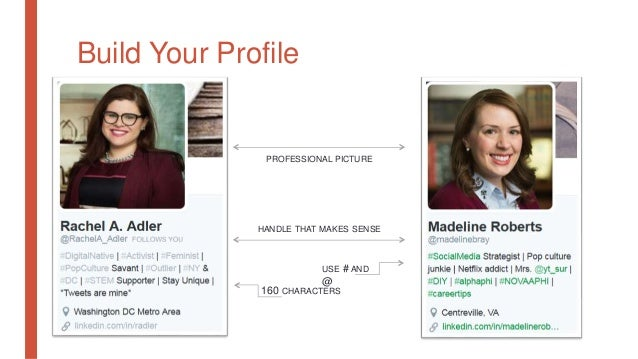 Build Your Profile 160 CHARACTERS USE # AND @ PROFESSIONAL PICTURE HANDLE THAT MAKES SENSE