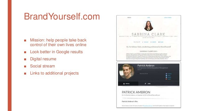 BrandYourself.com ■ Mission: help people take back control of their own lives online ■ Look better in Google results ■ Dig...