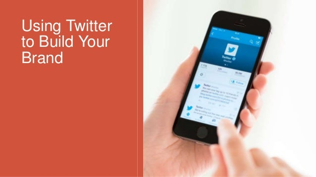 Using Twitter to Build Your Brand