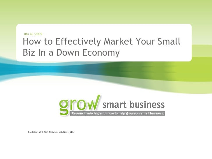 How to Effectively Market Your Small Biz In a Down Economy 08/26/2009