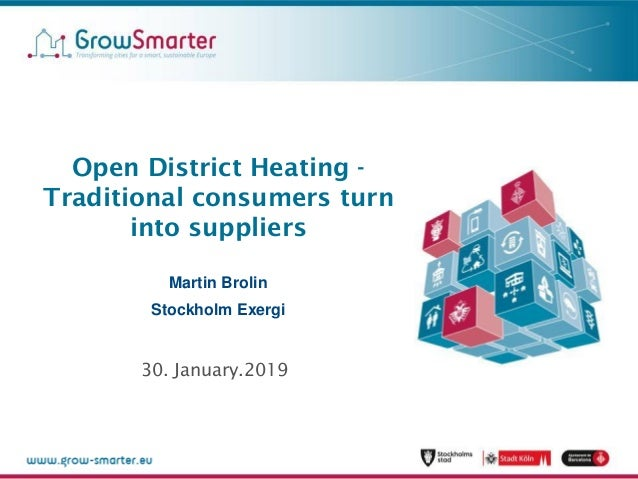 Open District Heating - Traditional consumers turn into suppliers Martin Brolin Stockholm Exergi 30. January.2019