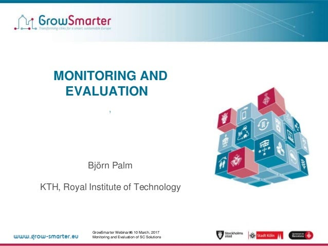 GrowSmarter Webinar#6 page 1 GrowSmarter Webinar#6 10 March, 2017 Monitoring and Evaluation of SC Solutions MONITORING AND...