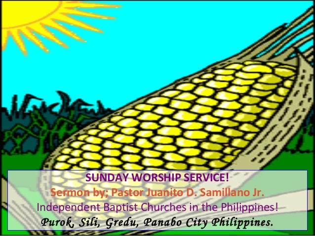 SUNDAY WORSHIP SERVICE!Sermon by; Pastor Juanito D. Samillano Jr.Independent Baptist Churches in the Philippines!Purok, Si...