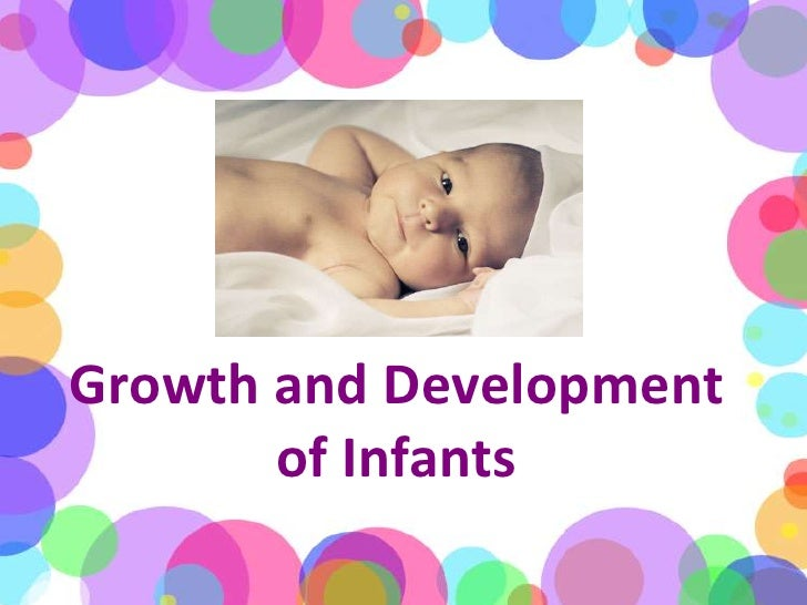 Growth and Development of Infants<br />