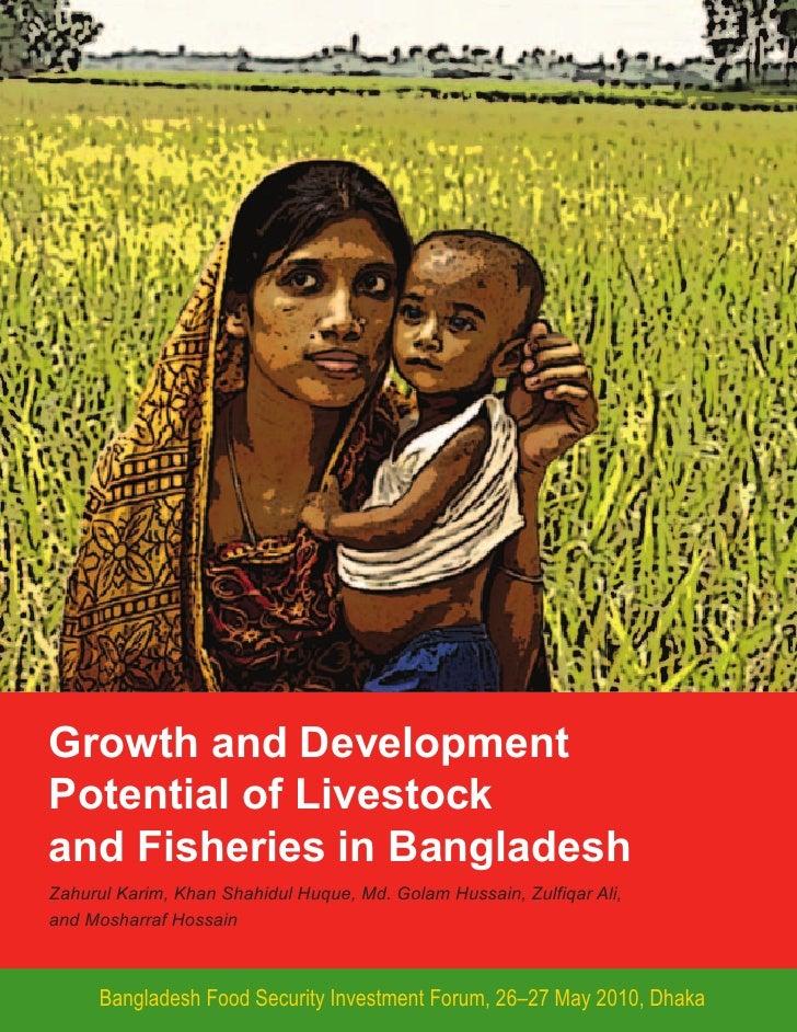 Growth and Development Potential of Livestock and Fisheries in Bangladesh Zahurul Karim, Khan Shahidul Huque, Md. Golam Hu...