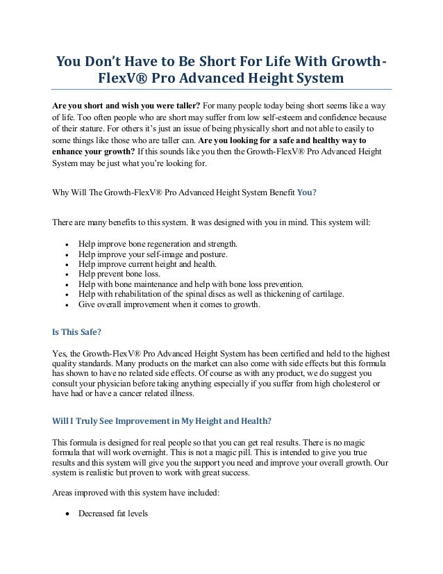 You Don't Have to Be Short For Life With Growth-FlexV® Pro Advanced Height SystemAre you short and wish you were taller? F...