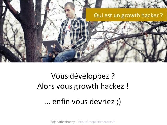 Générer la croissance de ton produit avec le Growth Hacking Slide 2