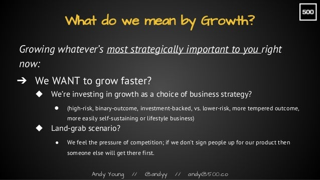 Andy Young // @andyy // andy@500.co Growing whatever's most strategically important to you right now: ➔ We WANT to grow fa...