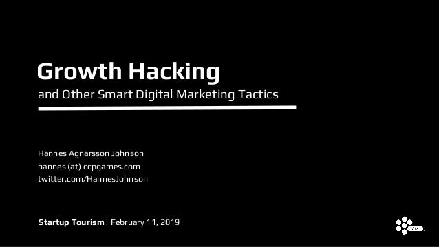Growth Hacking and Other Smart Digital Marketing Tactics Startup Tourism | February 11, 2019 Hannes Agnarsson Johnson hann...