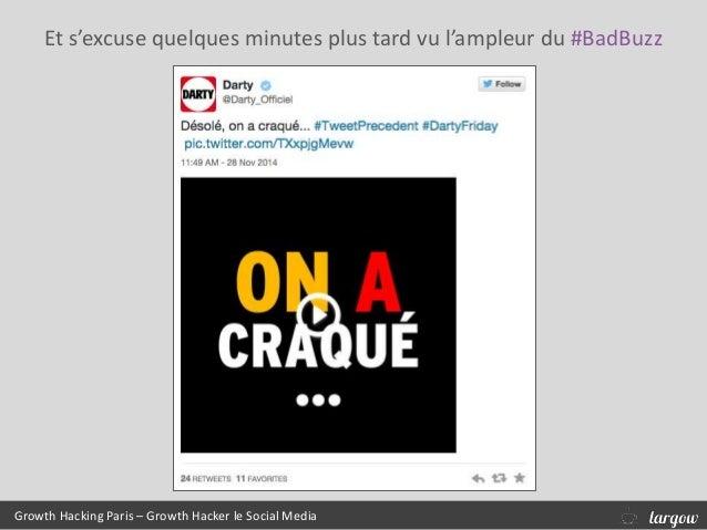 Growth Hacking Paris – Growth Hacker le Social Media Et s'excuse quelques minutes plus tard vu l'ampleur du #BadBuzz