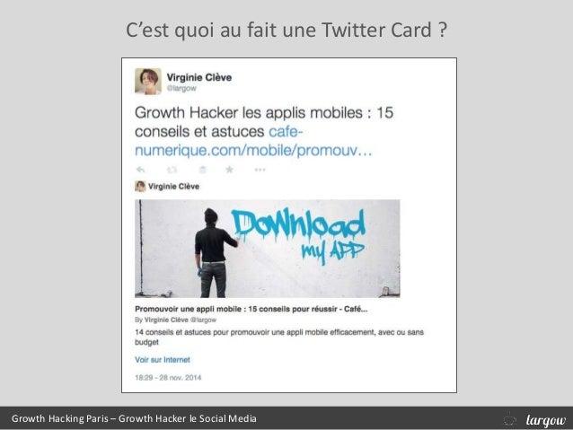 C'est quoi au fait une Twitter Card ? Growth Hacking Paris – Growth Hacker le Social Media