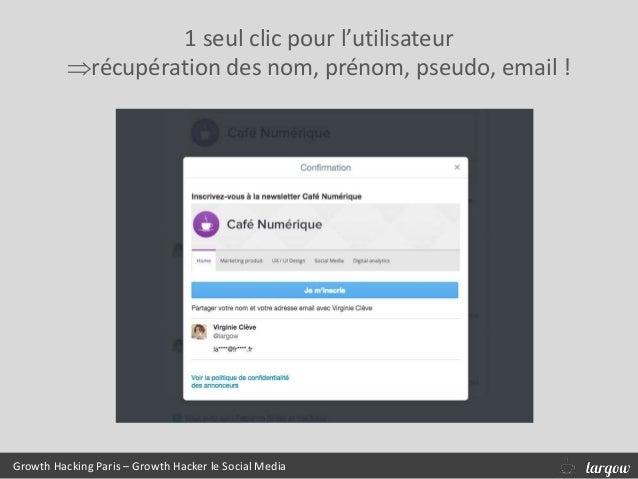 Growth Hacking Paris – Growth Hacker le Social Media 1 seul clic pour l'utilisateur récupération des nom, prénom, pseudo,...