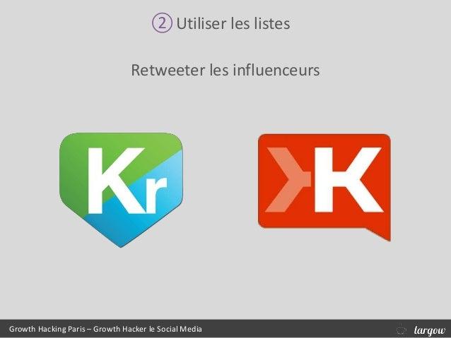 ②Utiliser les listes Retweeter les influenceurs Growth Hacking Paris – Growth Hacker le Social Media