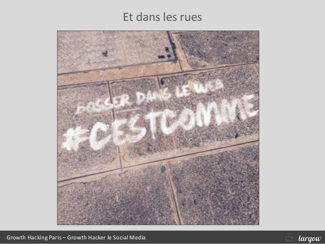 Et dans les rues Growth Hacking Paris – Growth Hacker le Social Media