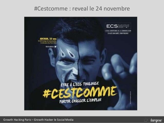 #Cestcomme : reveal le 24 novembre Growth Hacking Paris – Growth Hacker le Social Media