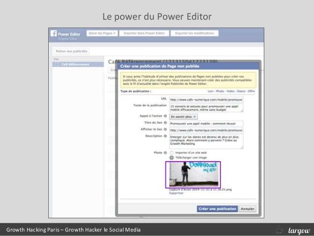 Growth Hacking Paris – Growth Hacker le Social Media Le power du Power Editor