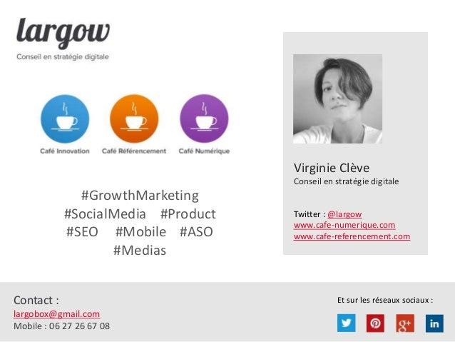 Et sur les réseaux sociaux :Contact : largobox@gmail.com Mobile : 06 27 26 67 08 Virginie Clève Conseil en stratégie digit...