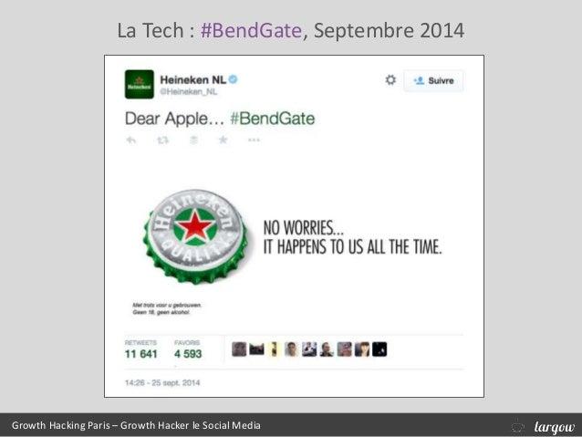 La Tech : #BendGate, Septembre 2014 Growth Hacking Paris – Growth Hacker le Social Media