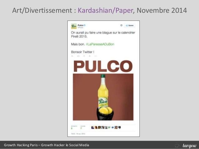Growth Hacking Paris – Growth Hacker le Social Media Art/Divertissement : Kardashian/Paper, Novembre 2014
