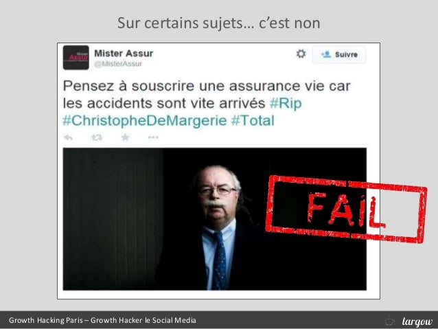 Growth Hacking Paris – Growth Hacker le Social Media Sur certains sujets… c'est non