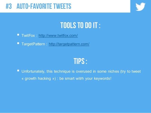 Tools to do it :  TwitFox : http://www.twitfox.com/  TargetPattern : http://targetpattern.com/ TIPS :  Unfortunately, t...