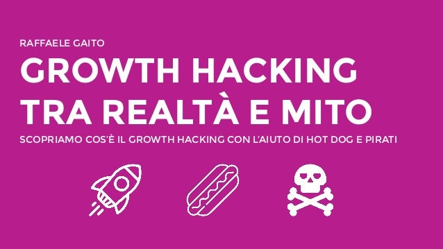 #SMDAYITMASHABLE SOCIAL MEDIA DAY ITALY RAFFAELE GAITO GROWTH HACKING TRA REALTÀ E MITO SCOPRIAMO COS'È IL GROWTH HACKING ...
