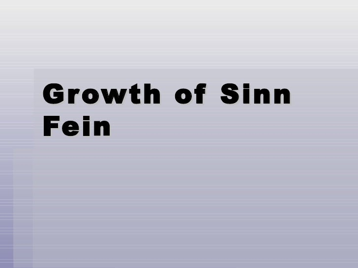 the rise of sinn fein essay The rise of sinn fein sinn fein reborn 1916 1 after rising shift in opinion from support for home rule to support for irish independence 2 british government.