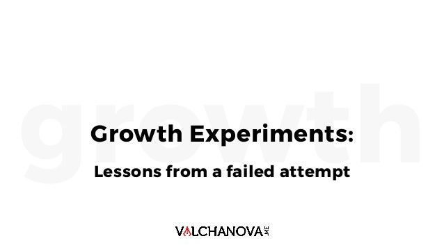 growthGrowth Experiments: Lessons from a failed attempt