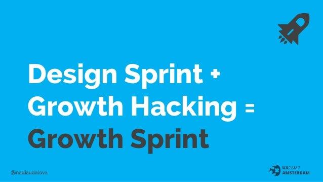 Design Sprint + Growth Hacking = Growth Sprint