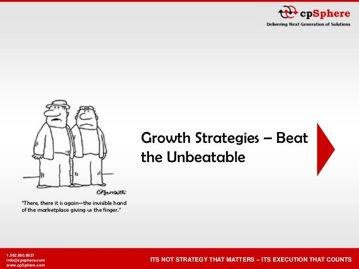 Growth Strategies – Beat                                                      the Unbeatable        ―There, there it is ag...
