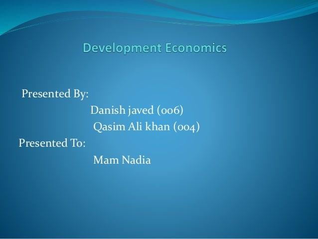 Presented By: Danish javed (006) Qasim Ali khan (004) Presented To: Mam Nadia
