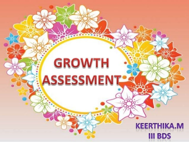• Growth and development are an extremely complex series of events that are best evaluated by careful examination at diffe...
