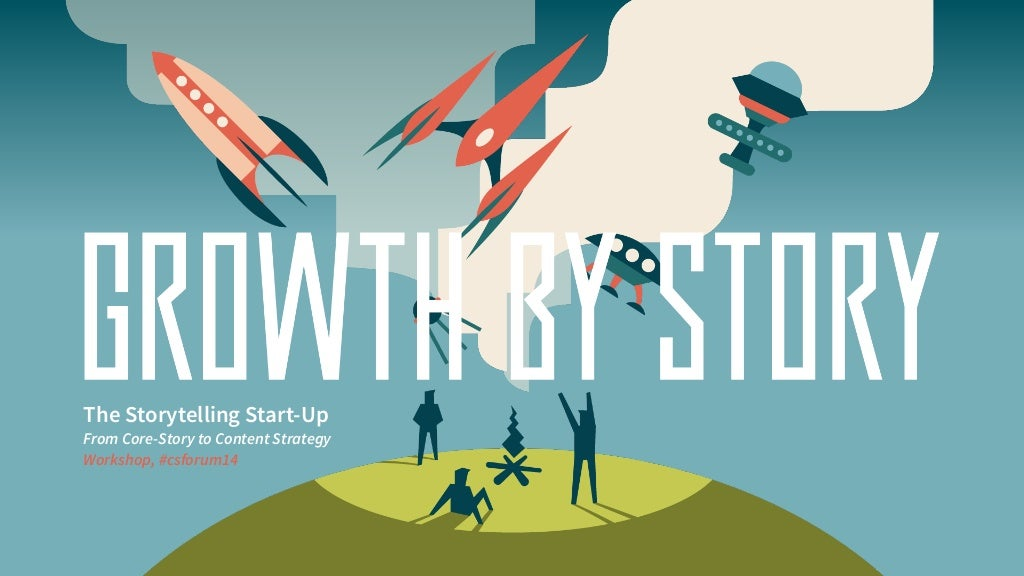 Storytelling Startup: From Core-Story to Content Strategy.