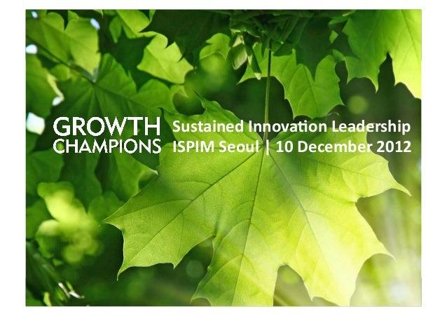 Sustained Innova.on Leadership                                                                         ISPIM Seoul...