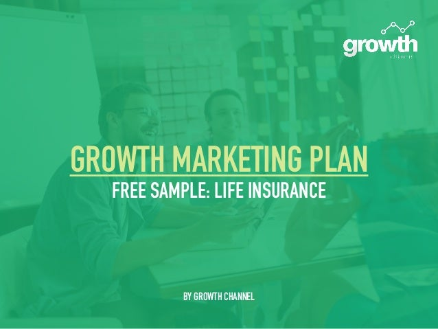 GROWTH MARKETING PLAN FREE SAMPLE: LIFE INSURANCE BY GROWTH CHANNEL