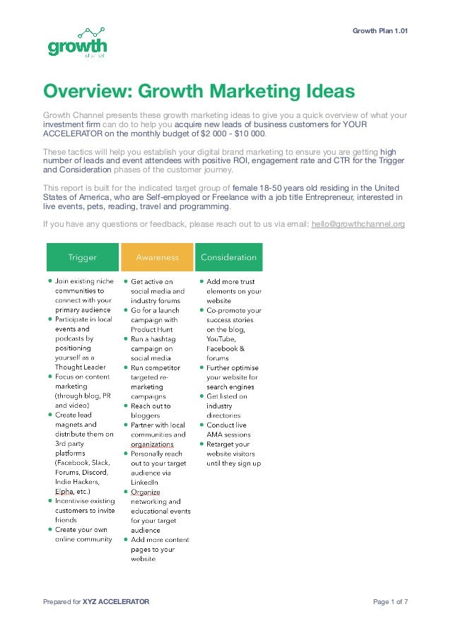 Growth Plan 1.01 Overview: Growth Marketing Ideas Growth Channel presents these growth marketing ideas to give you a quick...