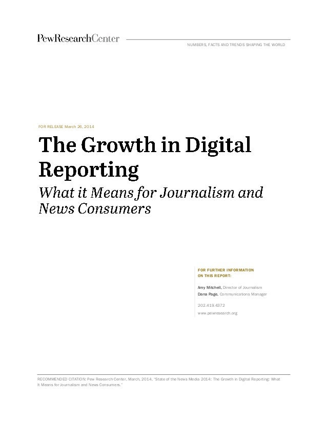FOR RELEASE March 26, 2014 FOR FURTHER INFORMATION ON THIS REPORT: Amy Mitchell, Director of Journalism Dana Page, Communi...