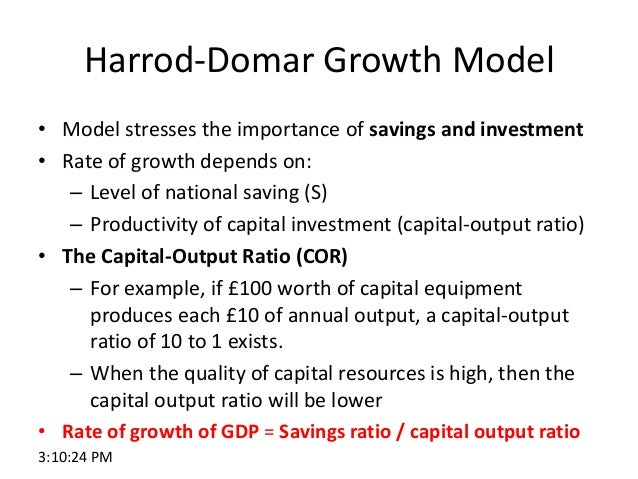 harrod domar model Abstract: the harrod-domar growth model supposedly died long ago but for  over 40 years, economists working on developing countries have.