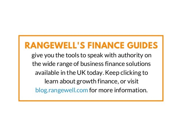 RANGEWELL'S FINANCE GUIDES give you the tools to speak with authority on the wide range of business finance solutions avai...