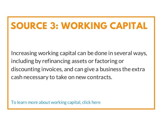 Increasing working capital can be done in several ways, including by refinancing assets or factoring or discounting invoic...