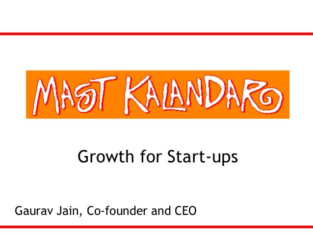 Growth for Start-upsGaurav Jain, Co-founder and CEO