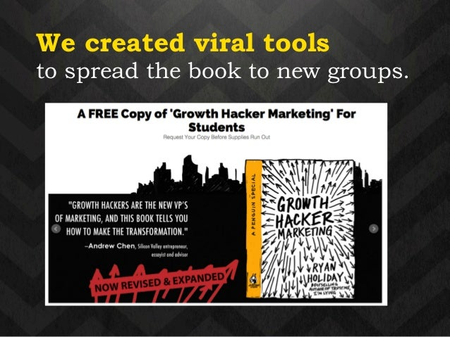 We created viral tools  to spread the book to new groups.  !
