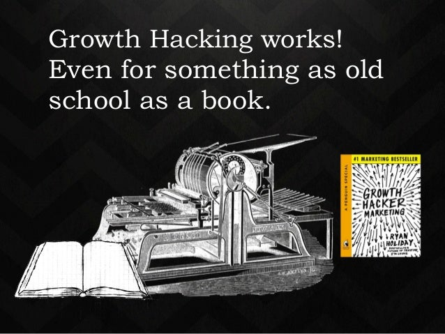 Growth Hacking works!  Even for something as old  school as a book.  Book publishing  is as old school as it gets.