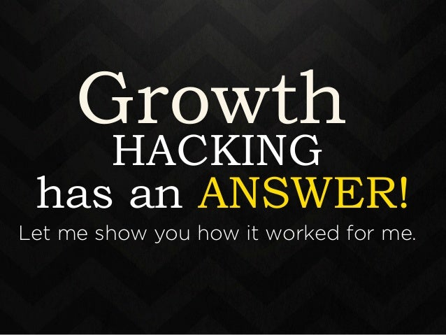 Growth  HACKING  has an ANSWER!  Let me show you how it worked for me.  12-18 months  later a book is born…  and hopefully...